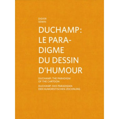 Didier Semin :Duchamp: The Paradigm of the Cartoon
