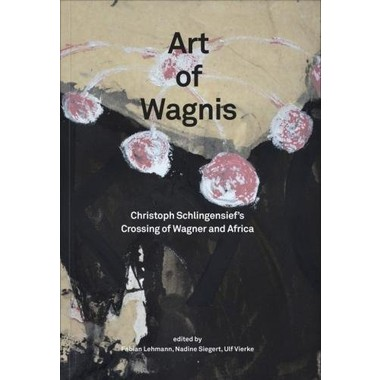 Art of Wagnis :Christoph Schlingensief's Crossing of Wagner and Africa