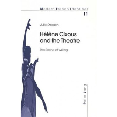 Helene Cixous and the Theatre