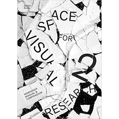 Space for Visual Research 2 :Workshop, Manual and Compendium