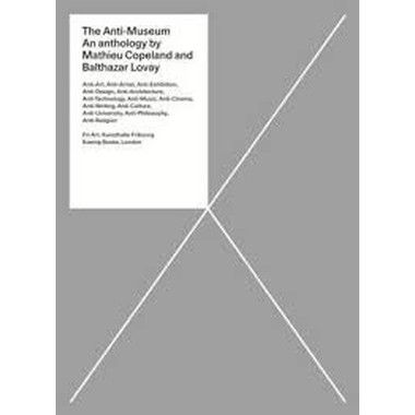 The Anti-Museum :An Anthology
