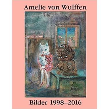 Amelie von Wulffen :Bilder / Works 1998-2016