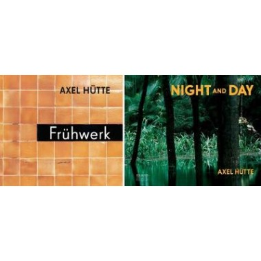 Axel Hutte :Fruhwerk. Early Works / Night and Day