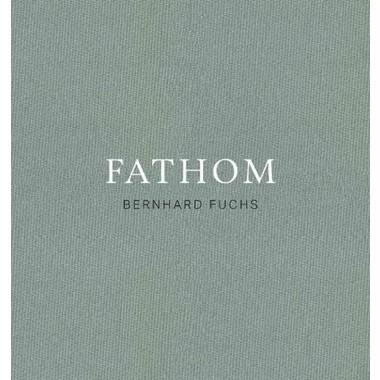 Bernhard Fuchs :Fathom