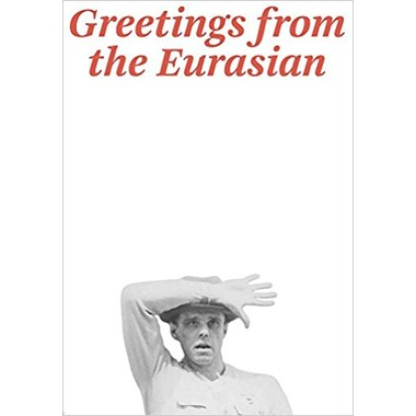 Joseph Beuys :Greetings from the Eurasian