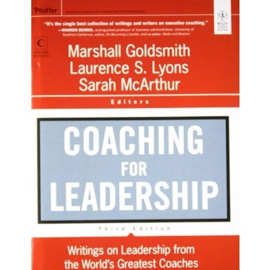 Coaching for Leadership :Writings on Leadership from the World's Greatest Coaches