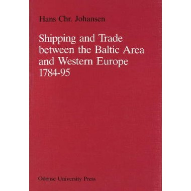 Shipping & Trade Between the Baltic Area & Western Europe 1784-95