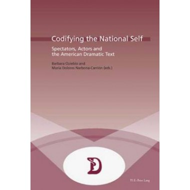 Codifying the National Self :Spectators, Actors and the American Dramatic Text