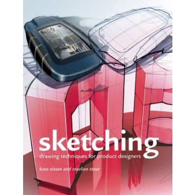 Sketching :Drawing Techniques from Product Designers