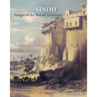 Representing Sindh :Images of the British Encounter