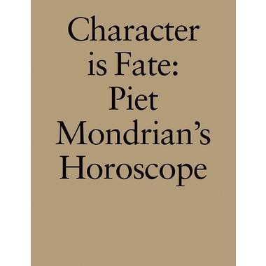 Character is Fate :Piet Mondrian's Horoscope (Willem de Rooij)