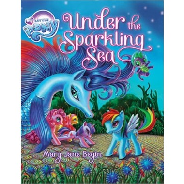MY LITTLE PONY UNDER THE SPARKLING SEA