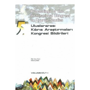 Proceedings of the 5th International Congress on Cyprus Studies :Volume 1