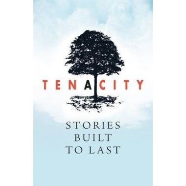 Tenacity: Stories Built to Last :A Literature Anthology