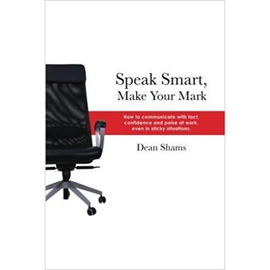 SPEAK SMART, MAKE YOUR MARK