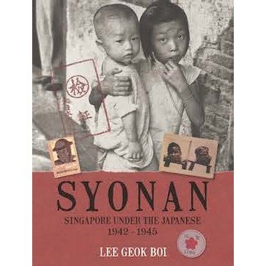 SYONAN: SINGAPORE UNDER THE JAPANESE