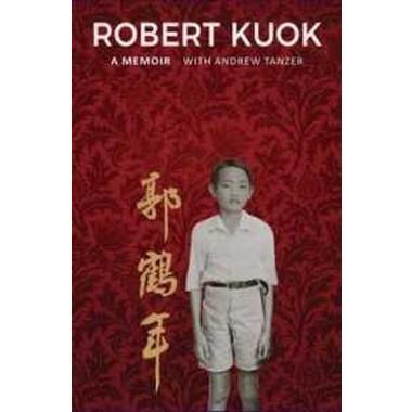 Robert Kuok :A Memoir