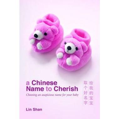 A Chinese Name to Cherish :Choosing an Auspicious Name