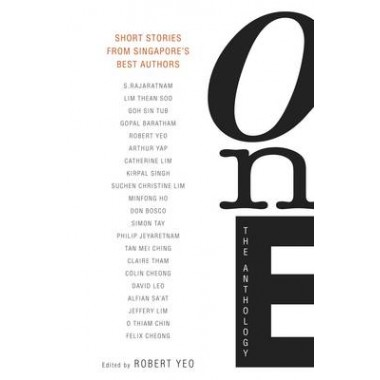 One: The Anthology :Short Stories from Singapore's Best Authors