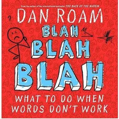 Blah, Blah, Blah :What to Do When Words Dont Work
