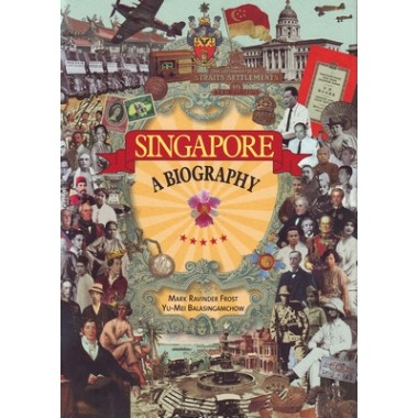 Singapore :A Biography