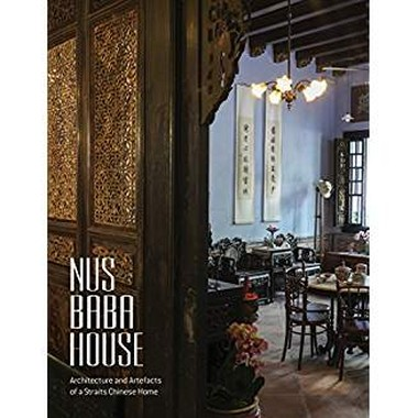 NUS BABA HOUSE Architecture Artefacts Straits Chinese Home