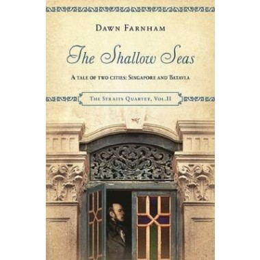 The Shallow Seas :A Tale of Two Cities: Singapore and Batavia