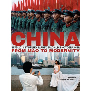 Bruno Barbey: China 1973 - 2013 :From Mao to Modernity