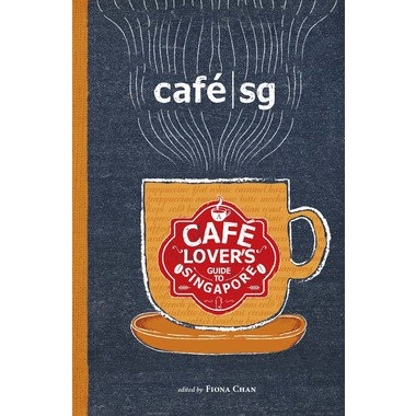A CAF? LOVER'S GUIDE TO SINGAPORE