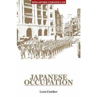 SINGAPORE CHRONICLES: JAPANESE OCCUPATIO