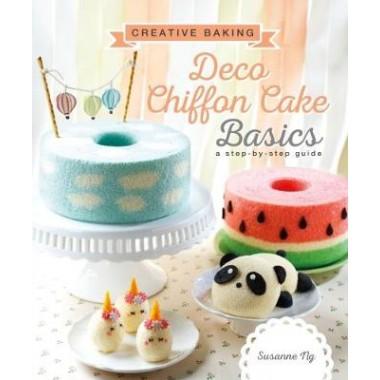 Creative Baking:  Deco Chiffon Cakes Basics