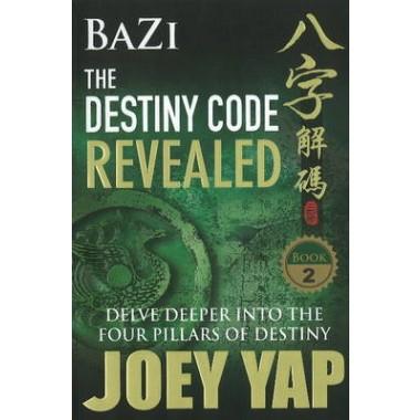 Bazi the Destiny Code Revealed :Delve Deeper into the Four Pillars ...