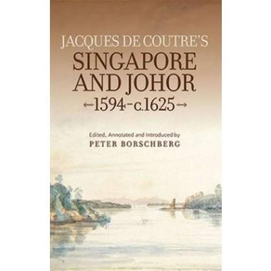 Jacques de Coutres Singapore and Johor, 1594-c.1625