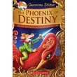 The Phoenix of Destiny: An Epic Kingdom of Fantasy Adventure (Geronimo Stilton and the Kingdom of Fantasy: Special Edition)
