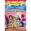 Thea Stilton and the Tropical Treasure: A Geronimo Stilton Adventure (Thea Stilton #22) :A Geronimo Stilton Adventure