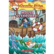 Mouse Overboard! (Geronimo Stilton #62)