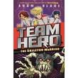 Team Hero: The Skeleton Warrior :Series 1 Book 4