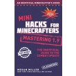 Mini Hacks for Minecrafters: Mastering 1.9 :The Unofficial Guide to the Combat Update