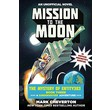 Mission to the Moon :The Mystery of Entity303 Book Three: A Gameknight999 Adventure: An Unofficial Minecrafter's Adventure