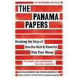 The Panama Papers :Breaking the Story of How the Rich and Powerful Hide Their Money