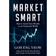 MARKET SMART: HOW TO GROW YOUR WEALTH