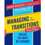 Managing Transitions :Making the Most of Change