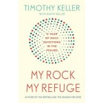 My Rock; My Refuge :A Year of Daily Devotions in the Psalms (US title: The Songs of Jesus)