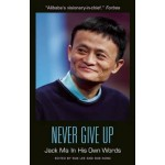 Never Give Up: Jack Ma in His Own Words