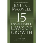 The 15 Invaluable Laws of Growth :Live Them and Reach Your Potential