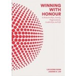 Winning with Honour :In Relationships, Family, Business, Leadership, and Life