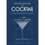 The Architecture of the Cocktail :Constructing the Perfect Cocktail from the Bottom Up