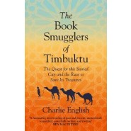 The Book Smugglers of Timbuktu :The Quest for This Storied City and the Race to Save its Treasures