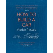 How to Build a Car :The Autobiography of the World's Greatest Formula 1 Designer