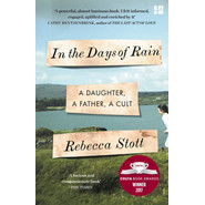 In the Days of Rain :Winner of the 2017 Costa Biography Award